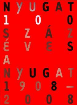 Szórólap a 100 éves a Nyugat című kiállításhoz, 2008