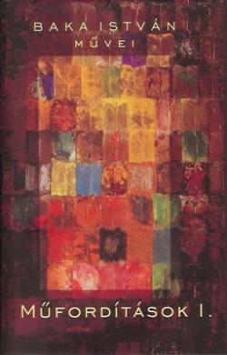 Baka István művei.  Műfordítások I. (2008)