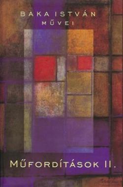 Baka István művei.  Műfordítások II. (2008)