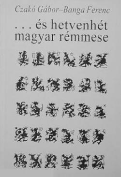 ... és hetvenhét magyar rémmese (1996)