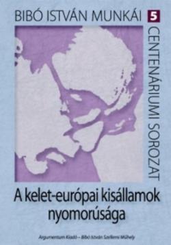 A kelet-európai kisállamok nyomorúsága (2011)
