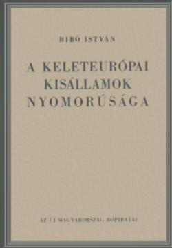 A keleteurópai kisállamok nyomorúsága (1946)