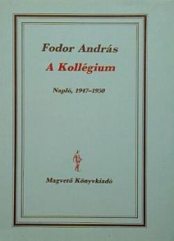 A Kollégium – Napló 1947-1950 (1991)