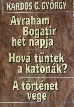 Avraham Bogatir hét napja; Hová tűntek a katonák?; A történet vége (1999)