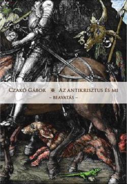 Az Antikrisztus és mi. Beavatás (2009)