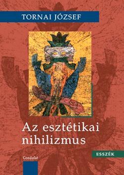 Az esztétikai nihilizmus (2013)