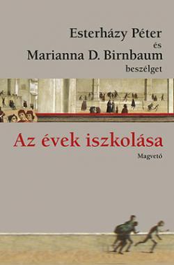 Az évek iszkolása. Esterházy Péter és Marianna D. Birnbaum beszélget (2015)