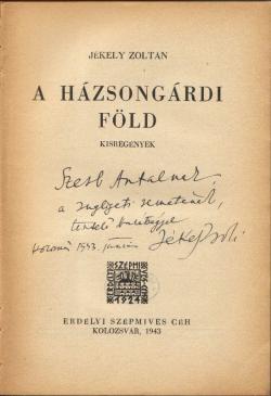 Jékely Zoltán: A házsongárdi föld : kisregények. Kolozsvár : Erdélyi Szépmíves Céh, 1943.