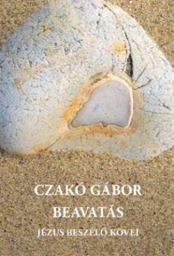 Beavatás. Jézus beszélő kövei (2012)
