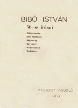 Bibó István 56-os írásai (1983)