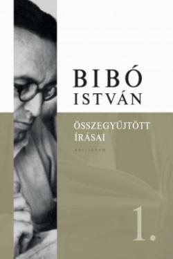 Bibó István összegyűjtött írásai I. (2016)