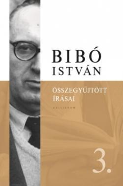 Bibó István összegyűjtött írásai III. (2020)