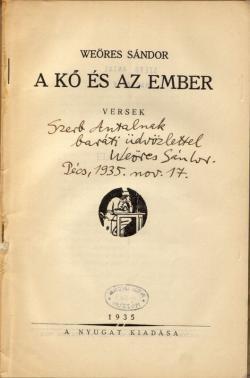 Weöres Sándor: A kő és az ember : versek. Budapest, Nyugat, 1935.