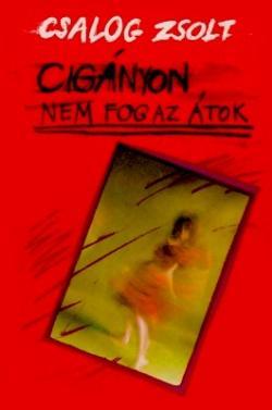 Cigányon nem fog az átok (1988)