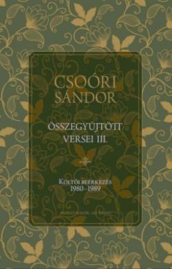 Csoóri Sándor összegyűjtött versei III. (2019)