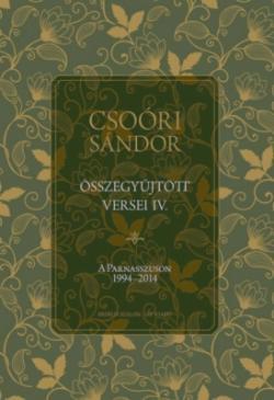 Csoóri Sándor összegyűjtött versei IV. (2019)
