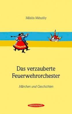 Das verzauberte Feuerwehrorchester (1999)