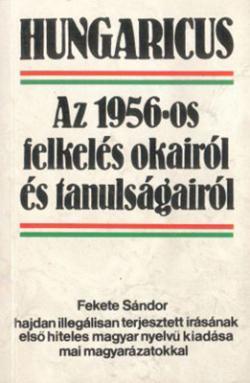 [Hungaricus:] Az 1956-os felkelés okairól és tanulságairól (1989)
