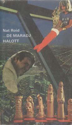 [Nat Roid:] …de maradj halott (1983)