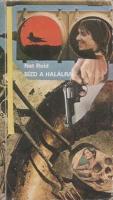 [Nat Roid:] Bízd a halálra (1985)