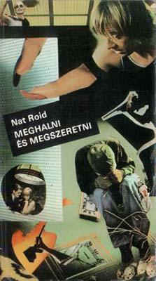 [Nat Roid:] Meghalni és megszeretni (1986)