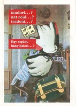 [tandori…? nat roid…? tradoni…?:] Egy regény hány halott? (1989)