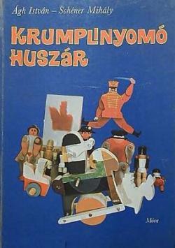 Ágh István – Schéner Mihály: Krumplinyomó huszár (1977)