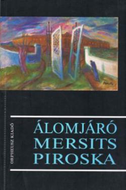 Álomjáró Mersits Piroska (1995)