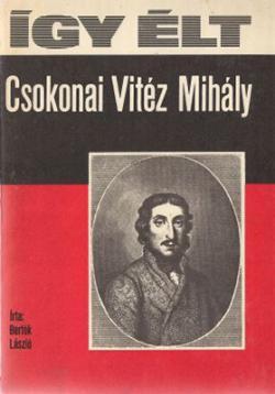 Így élt Csokonai Vitéz Mihály (1973)