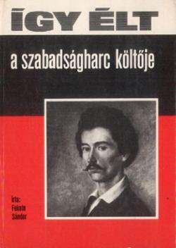Így élt a szabadságharc költője (1972)