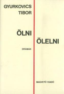 Ölni, ölelni (1985)