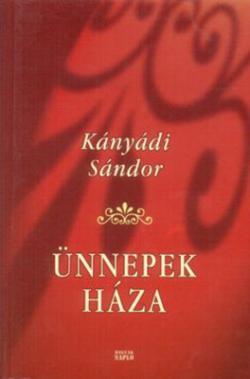 Ünnepek háza (2004)