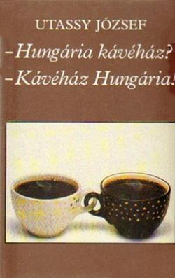 – Hungária kávéház?– Kávéház Hungária! (1988)