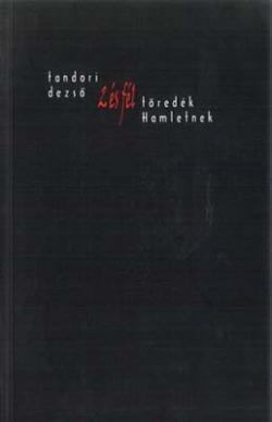 2 és fél töredék Hamletnek (2008)