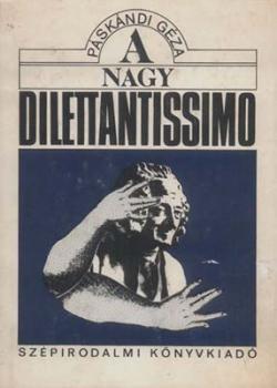 A Nagy Dilettantissimo (1989)