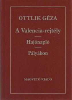 A Valencia-rejtély; Hajónapló; Pályákon (1989)