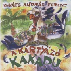 A kártyázó kakadu (2004)
