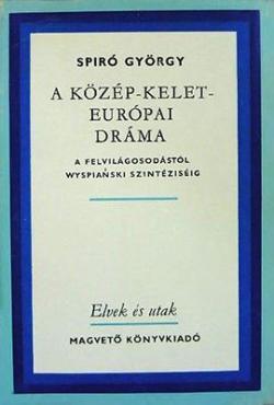 A közép-kelet-európai dráma a felvilágosodástól Wyspianski szintéziséig (1996)