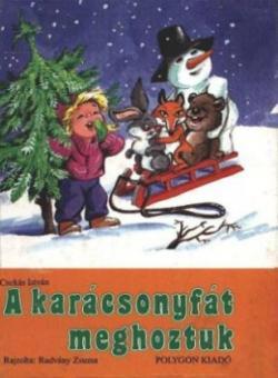 A karácsonyfát meghoztuk (1991)