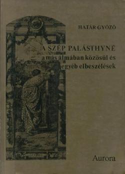 A szép Palásthyné a más álmában közösül és egyéb elbeszélések (1987)