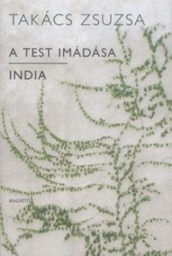 A test imádása – India (2010)