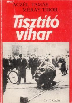 Aczél Tamás – Méray Tibor: Tisztító vihar (1982)