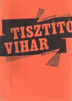 Aczél Tamás – Méray Tibor: Tisztító vihar (1986)