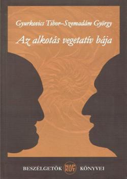 Az alkotás vegetatív bája (2007)