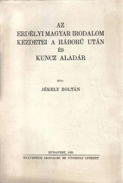 Az erdélyi magyar irodalom kezdetei a háború után és Kuncz Aladár (1935)