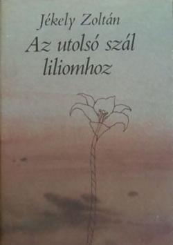 Az utolsó szál liliomhoz (1983)