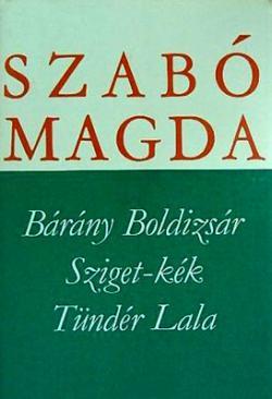 Bárány Boldizsár; Sziget-kék;Tündér Lala (1983)
