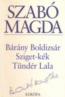 Bárány Boldizsár; Sziget-kék;Tündér Lala (2003)
