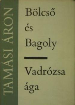 Bölcső és Bagoly; Vadrózsa ága (1968)