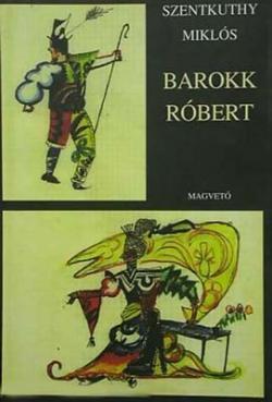 Barokk Róbert (2002)